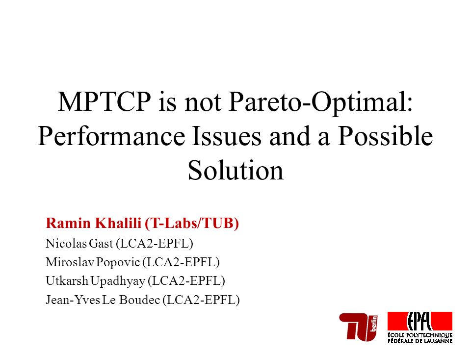 MPTCP is not Pareto-Optimal: Performance Issues and a Possible Solution