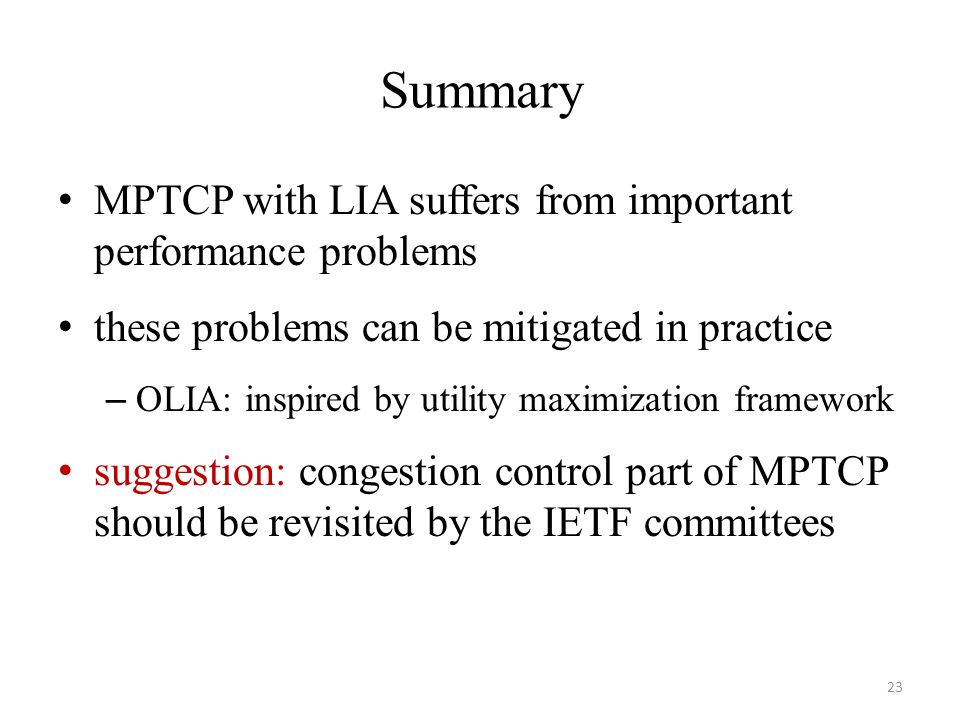 Summary MPTCP with LIA suffers from important performance problems