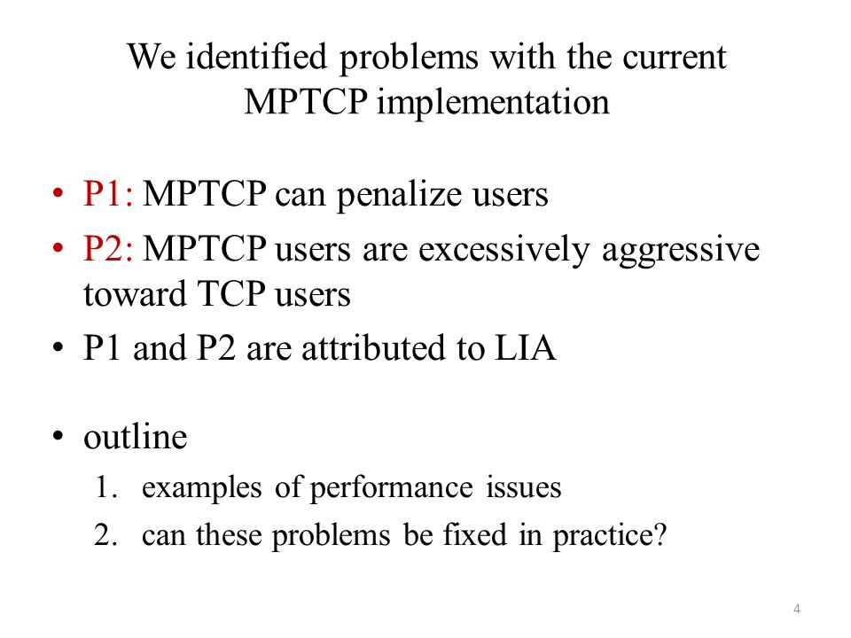 We identified problems with the current MPTCP implementation