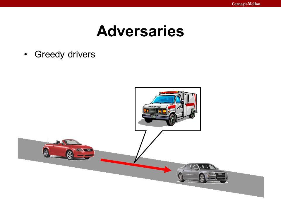 Adversaries Greedy drivers