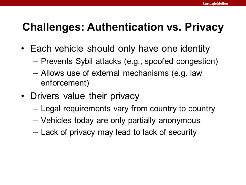 Challenges: Authentication vs. Privacy