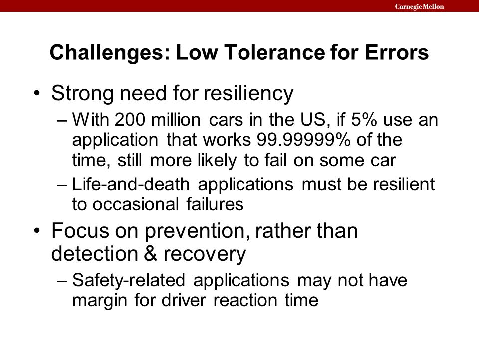 Challenges: Low Tolerance for Errors
