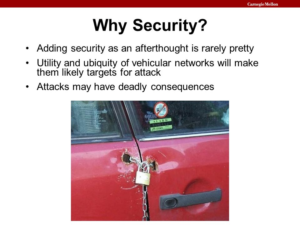 Why Security Adding security as an afterthought is rarely pretty
