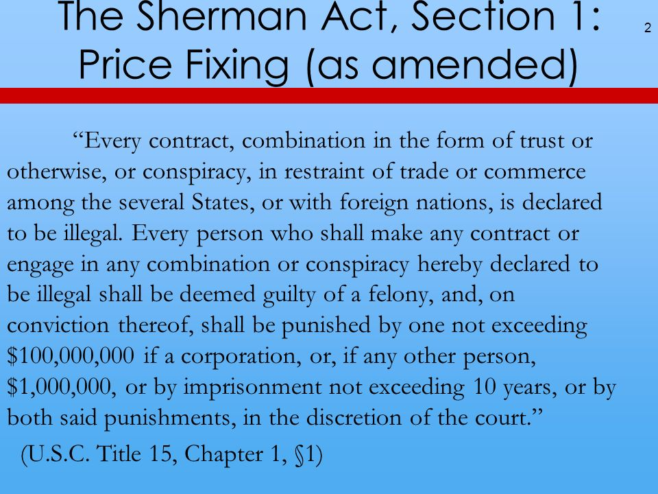 The Sherman Act, Section 1: Price Fixing (as amended)