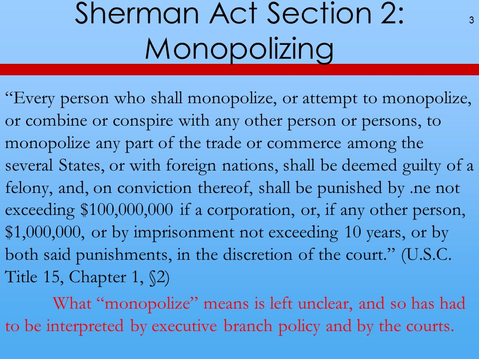 Sherman Act Section 2: Monopolizing
