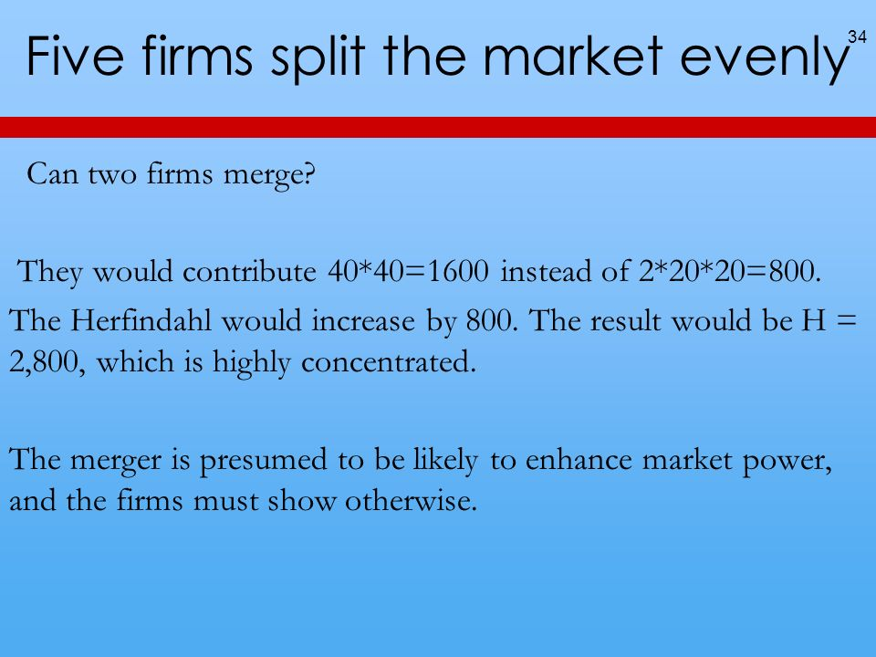 Five firms split the market evenly