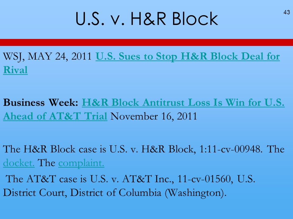 U.S. v. H&R Block WSJ, MAY 24, 2011 U.S. Sues to Stop H&R Block Deal for Rival.