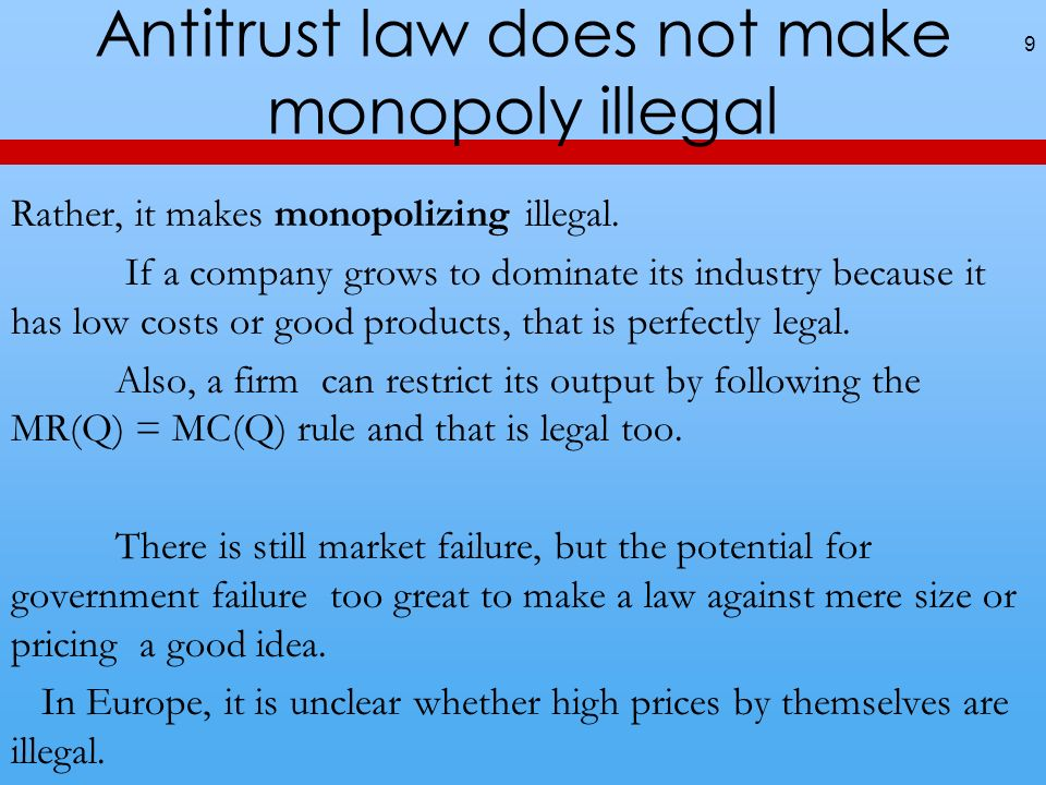 Antitrust law does not make monopoly illegal