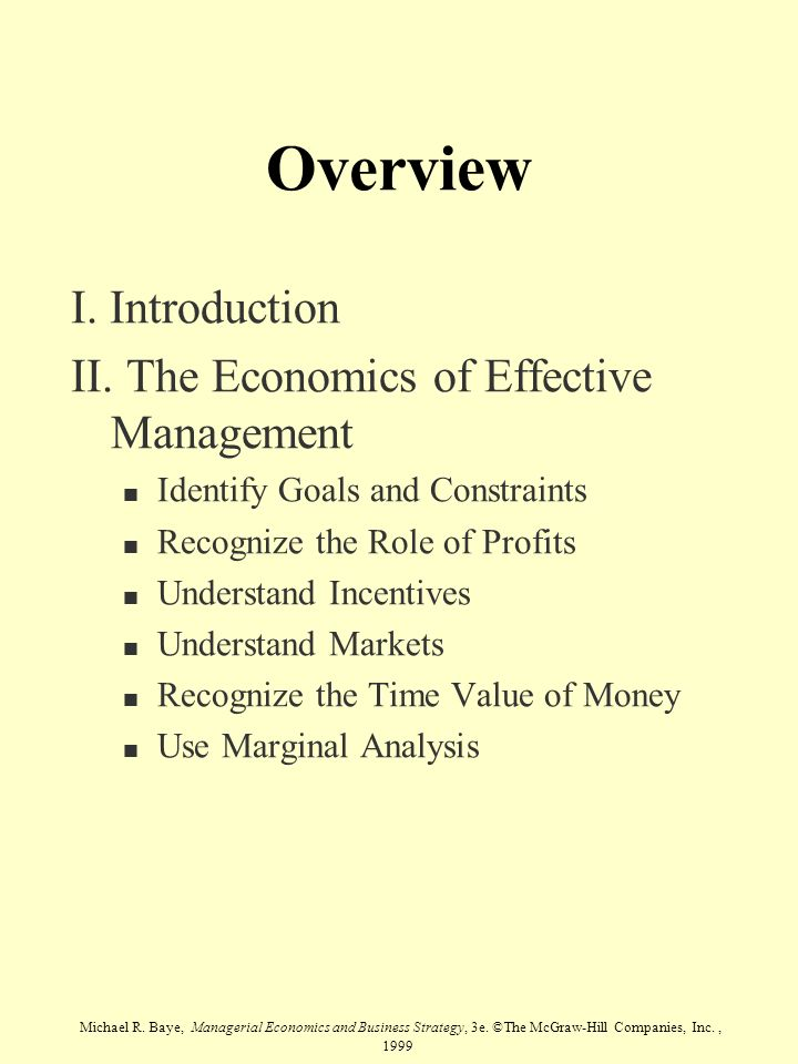 Overview I. Introduction II. The Economics of Effective Management