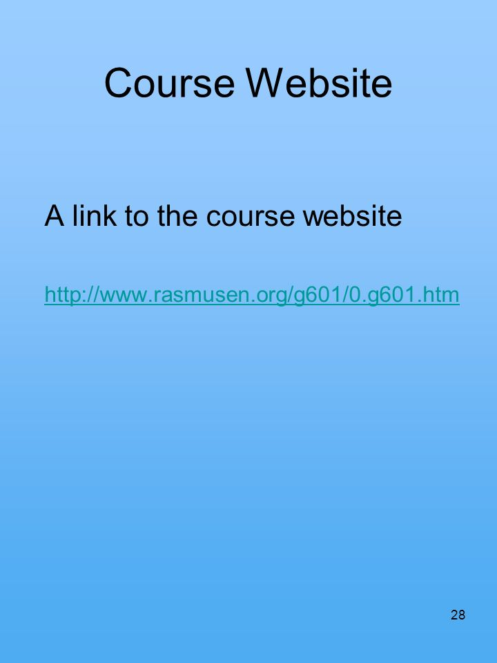 Course Website A link to the course website