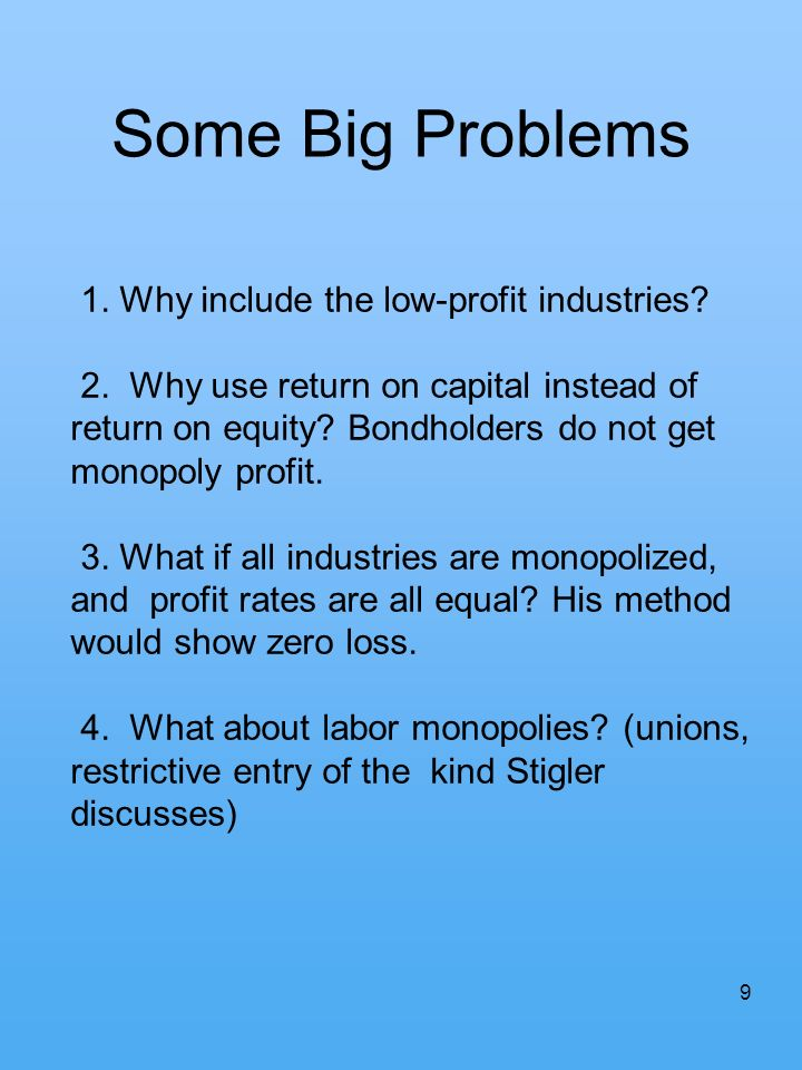 Some Big Problems 1. Why include the low-profit industries