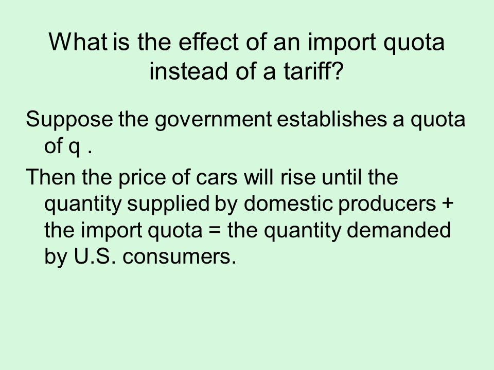 What is the effect of an import quota instead of a tariff