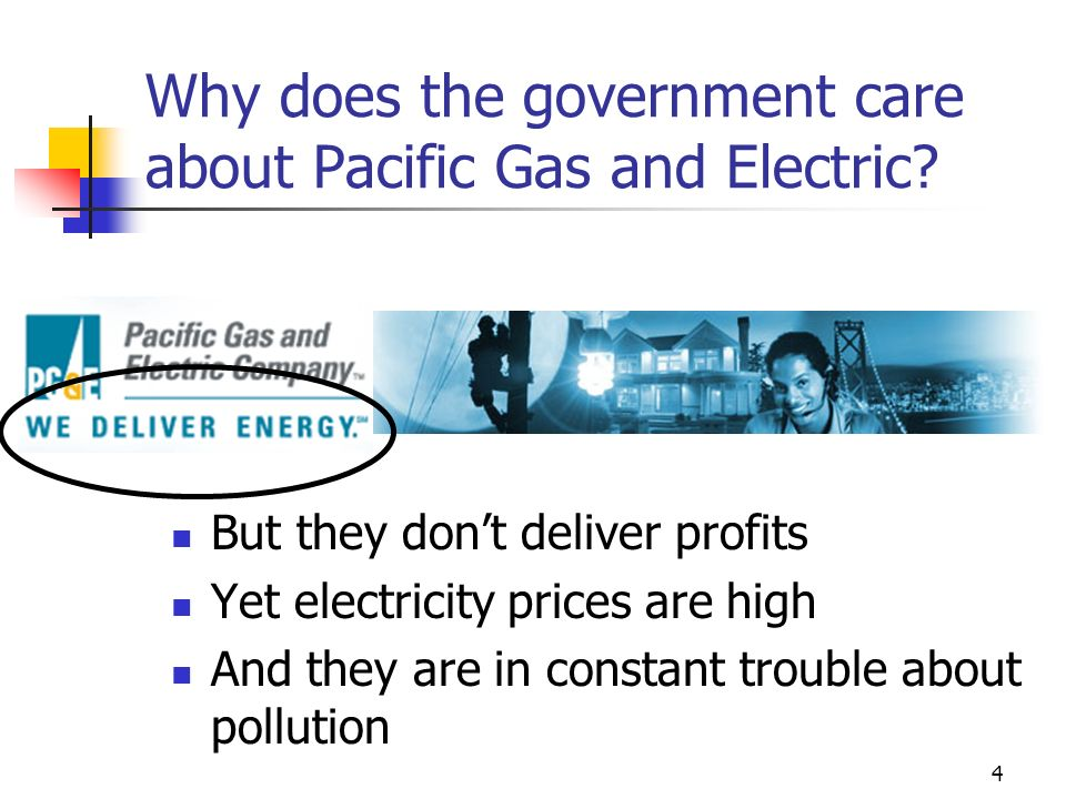 Why does the government care about Pacific Gas and Electric