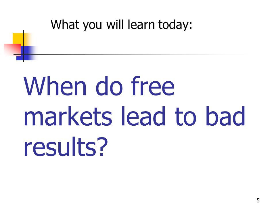 When do free markets lead to bad results