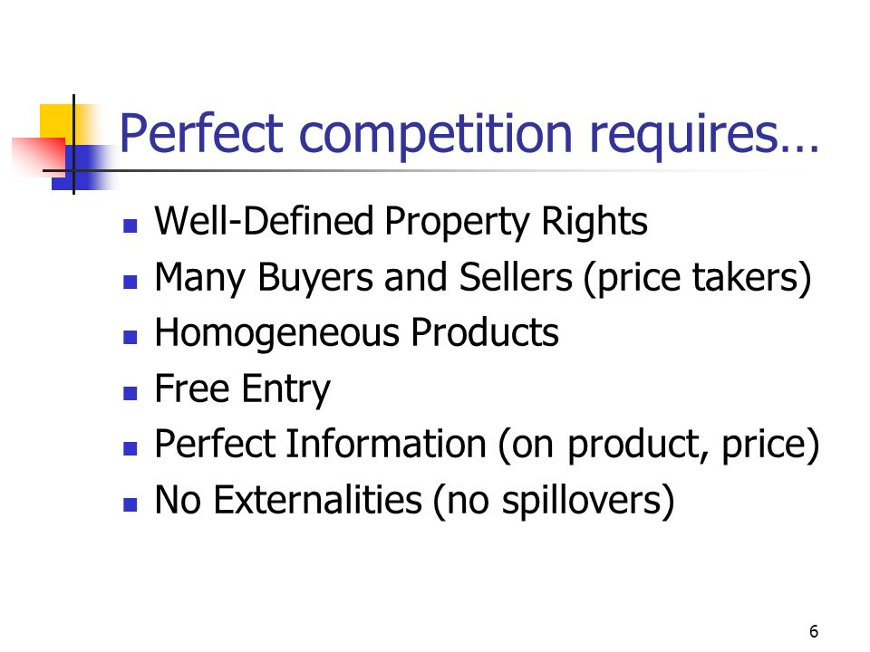 Perfect competition requires…