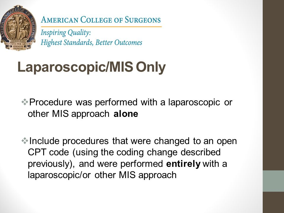 Laparoscopic/MIS Only