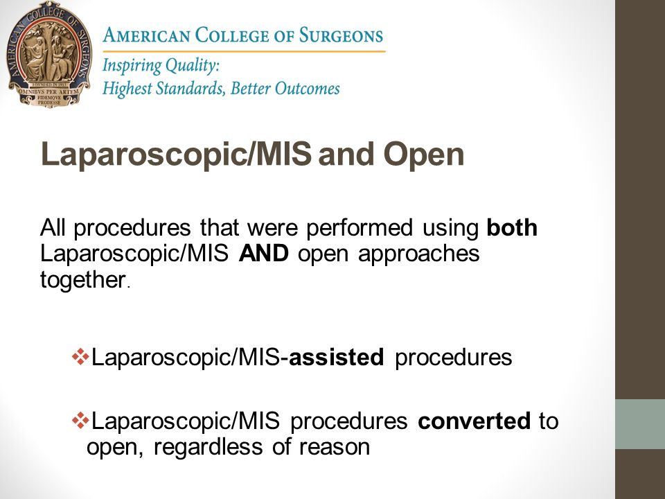 Laparoscopic/MIS and Open