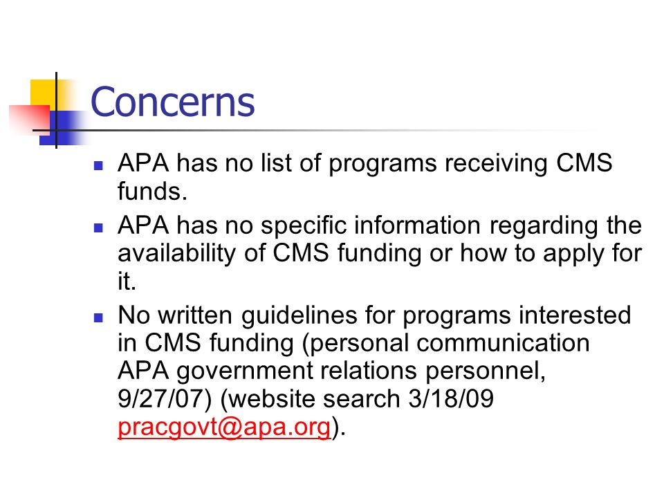 Concerns APA has no list of programs receiving CMS funds.