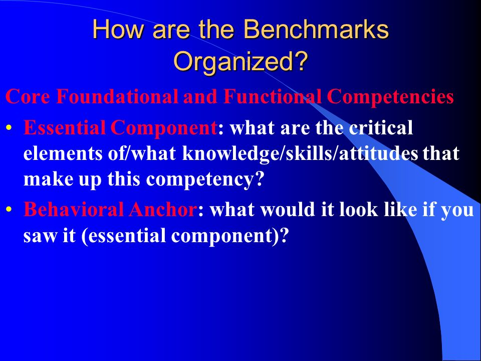 How are the Benchmarks Organized