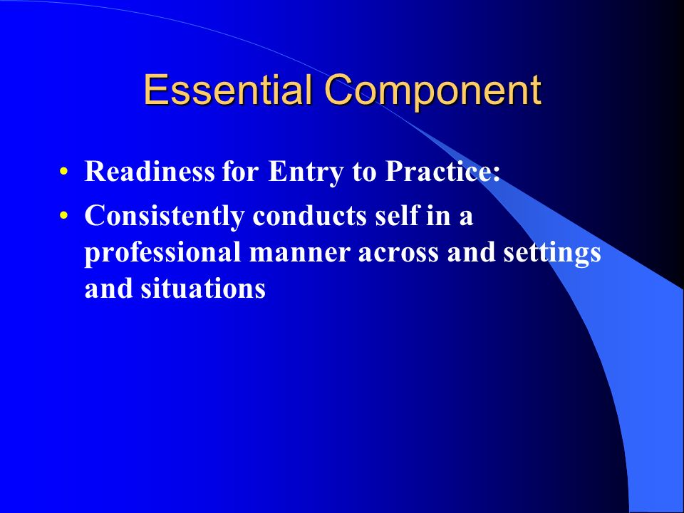 Essential Component Readiness for Entry to Practice: