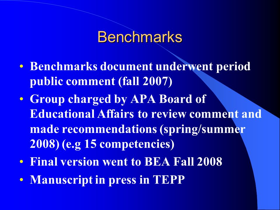 Benchmarks Benchmarks document underwent period public comment (fall 2007)