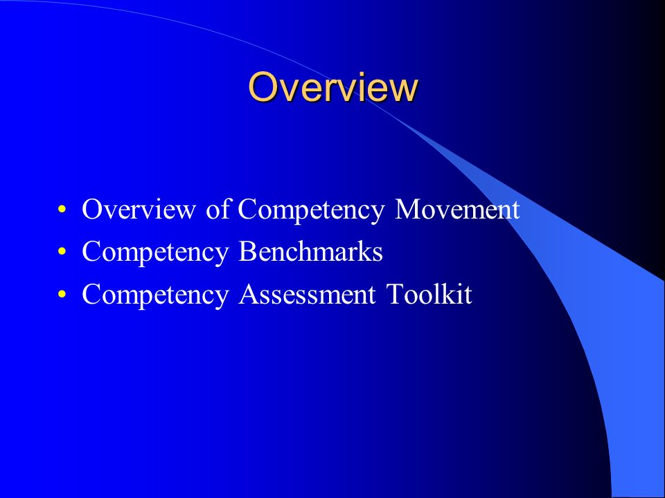 Overview Overview of Competency Movement Competency Benchmarks