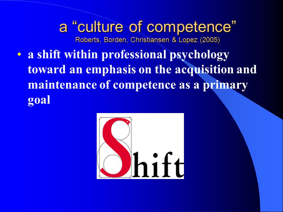 a culture of competence Roberts, Borden, Christiansen & Lopez (2005)