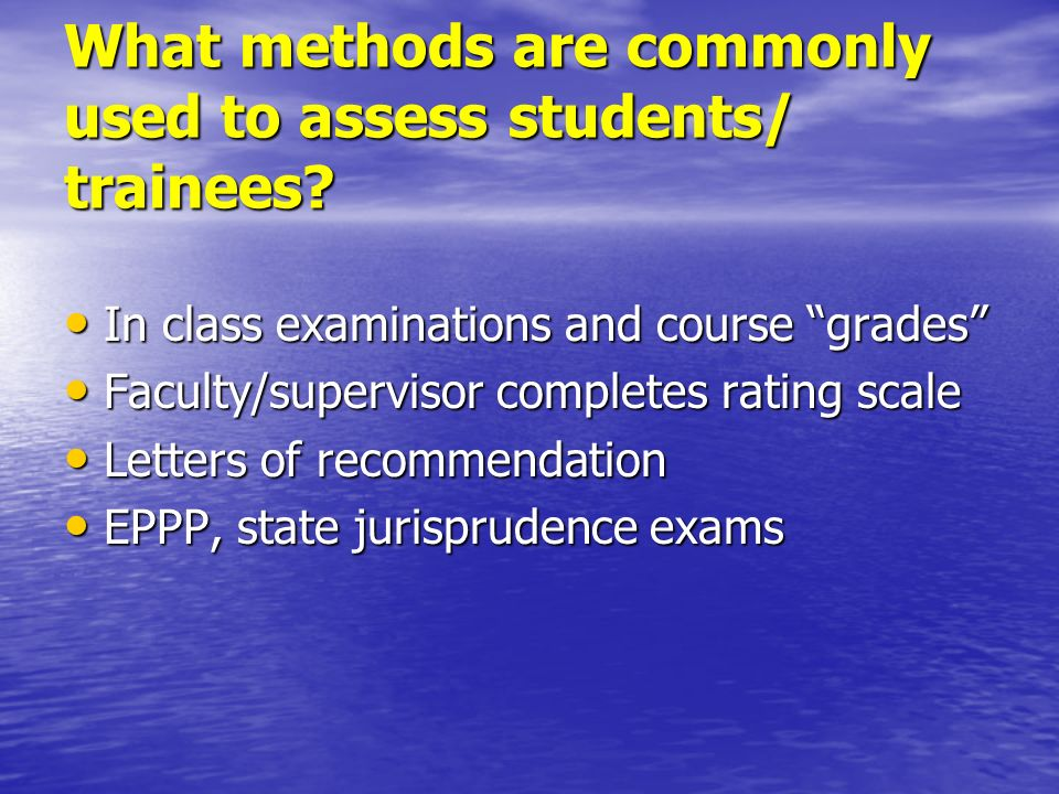 What methods are commonly used to assess students/ trainees