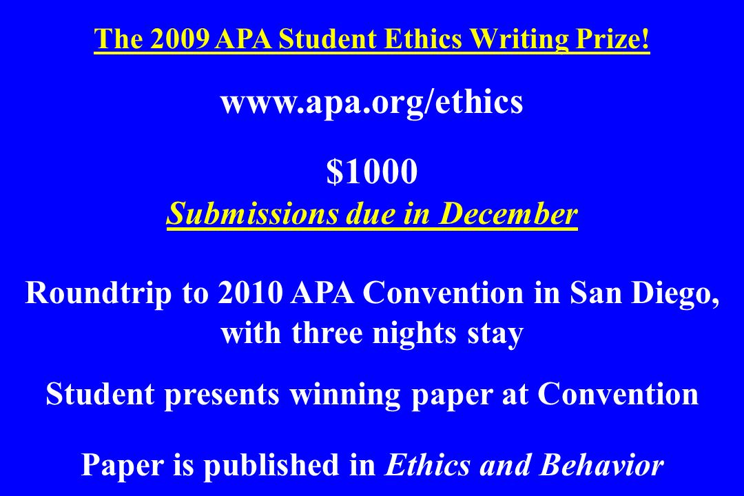 www.apa.org/ethics $1000 Submissions due in December