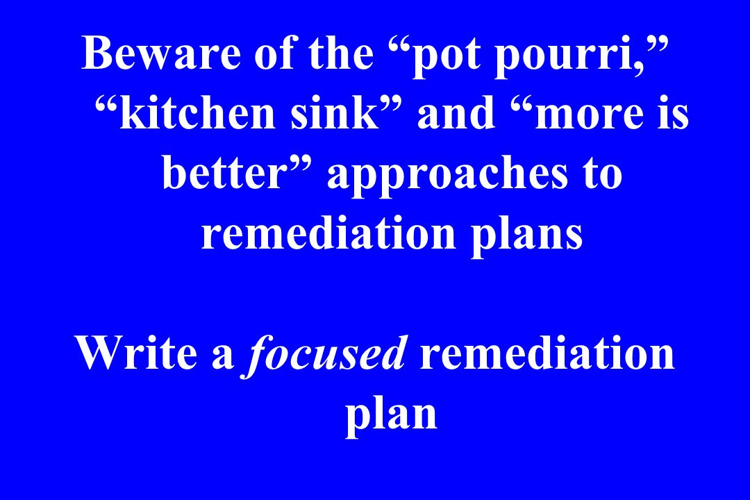 Write a focused remediation plan