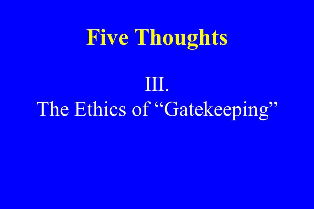 The Ethics of Gatekeeping