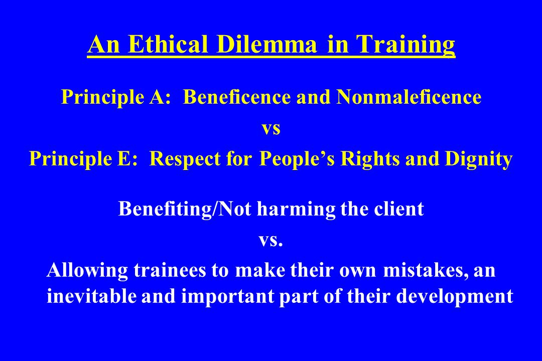 An Ethical Dilemma in Training