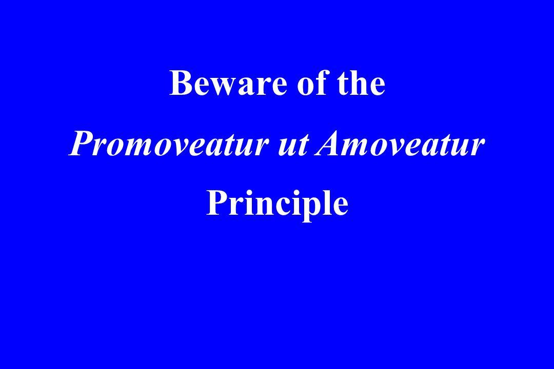 Promoveatur ut Amoveatur