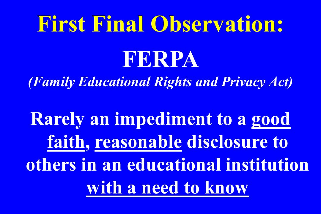 First Final Observation: (Family Educational Rights and Privacy Act)