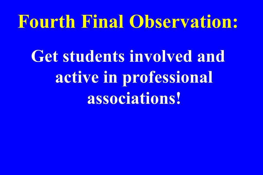 Fourth Final Observation: