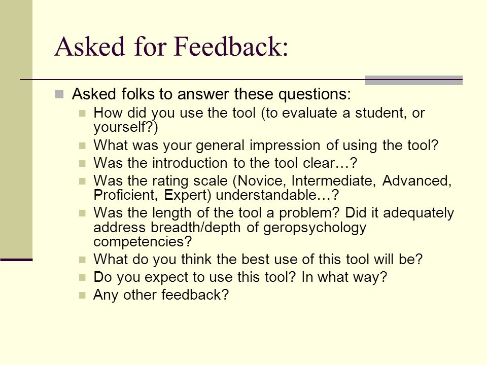 Asked for Feedback: Asked folks to answer these questions: