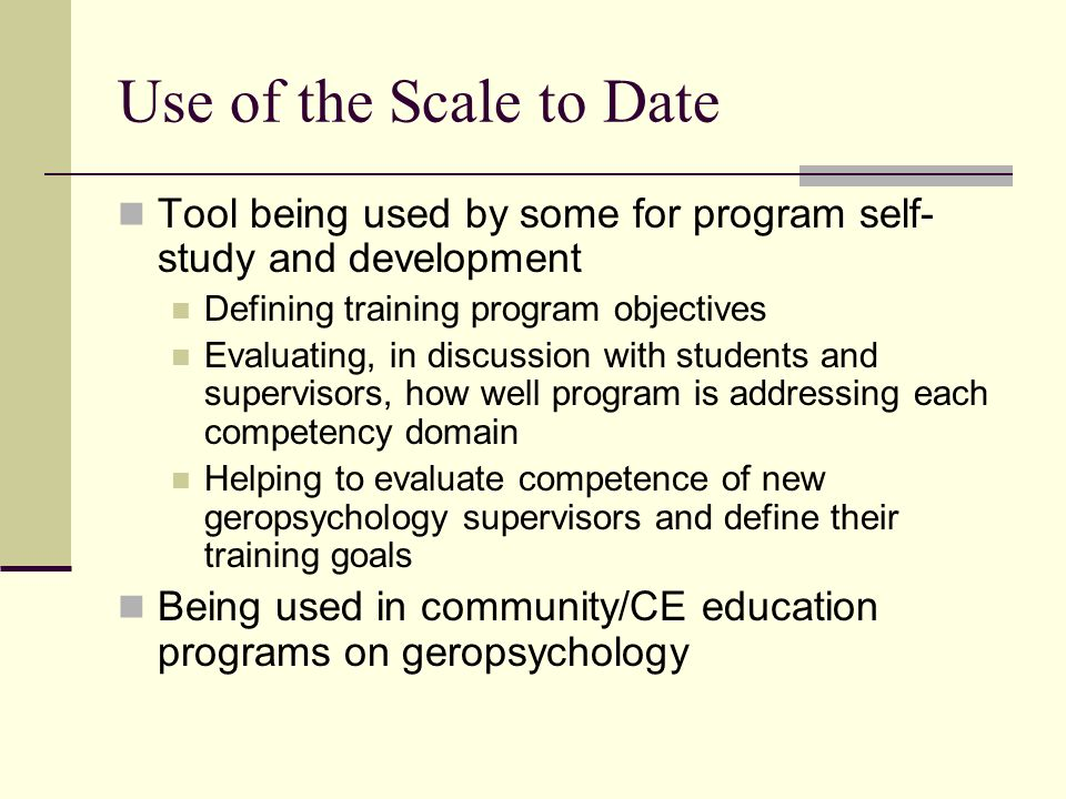 Use of the Scale to Date Tool being used by some for program self-study and development. Defining training program objectives.