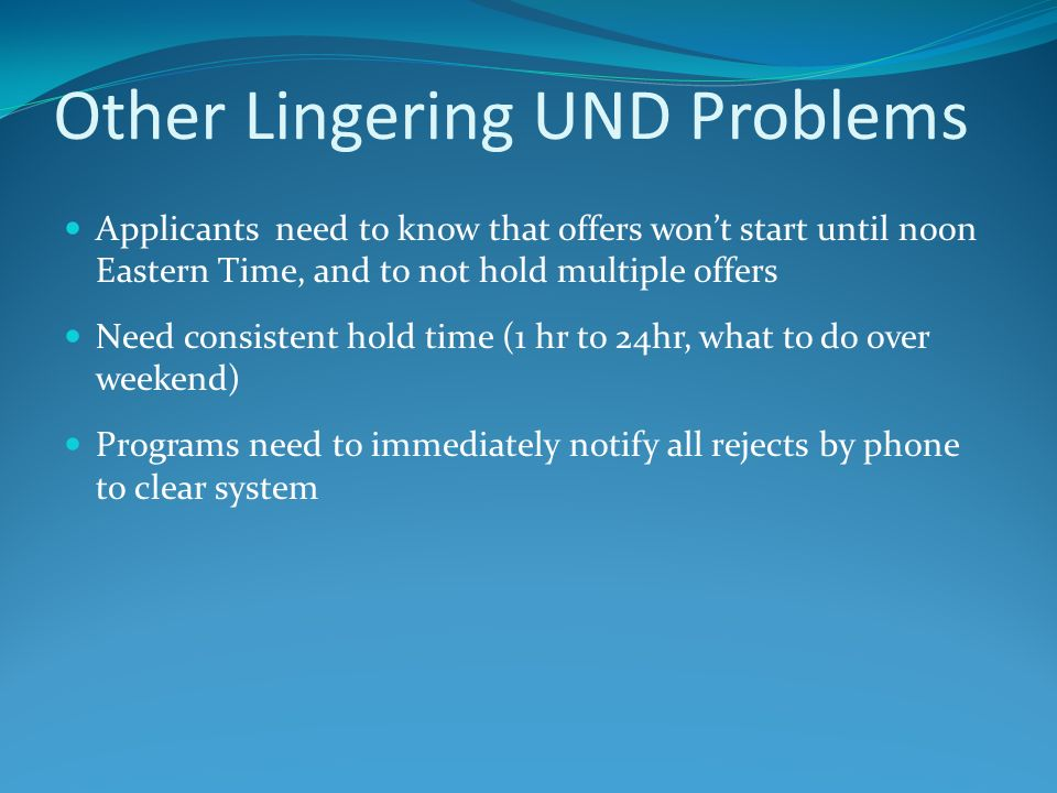 Other Lingering UND Problems