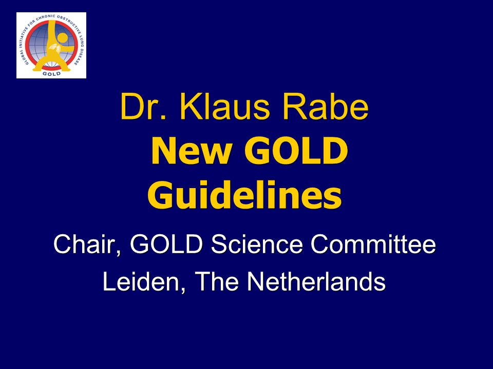 Dr. Klaus Rabe New GOLD Guidelines