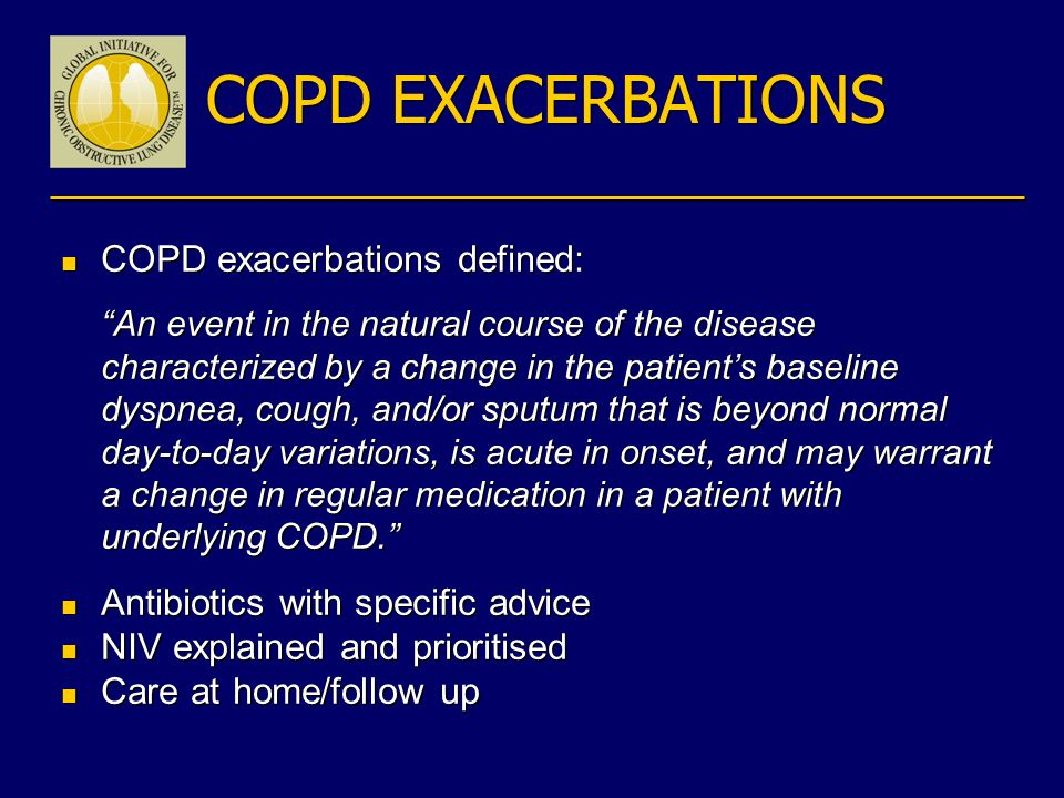 COPD EXACERBATIONS COPD exacerbations defined: