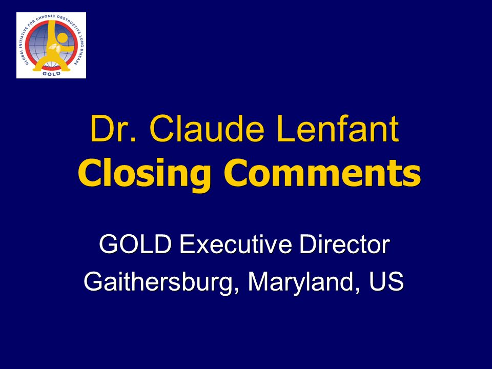 Dr. Claude Lenfant Closing Comments