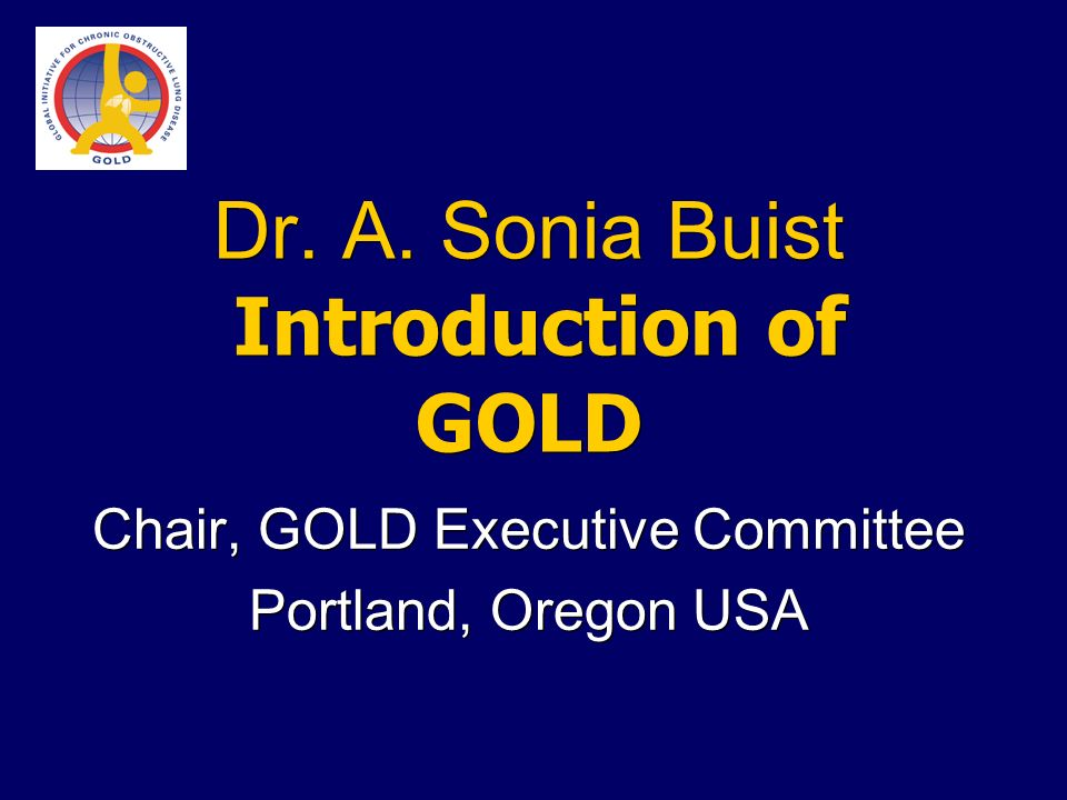 Dr. A. Sonia Buist Introduction of GOLD