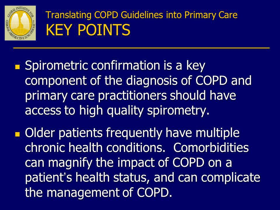 Translating COPD Guidelines into Primary Care KEY POINTS