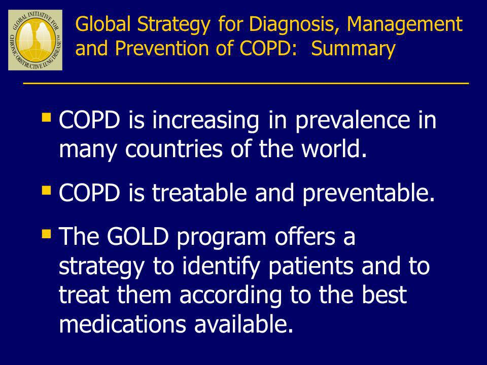 COPD is increasing in prevalence in many countries of the world.