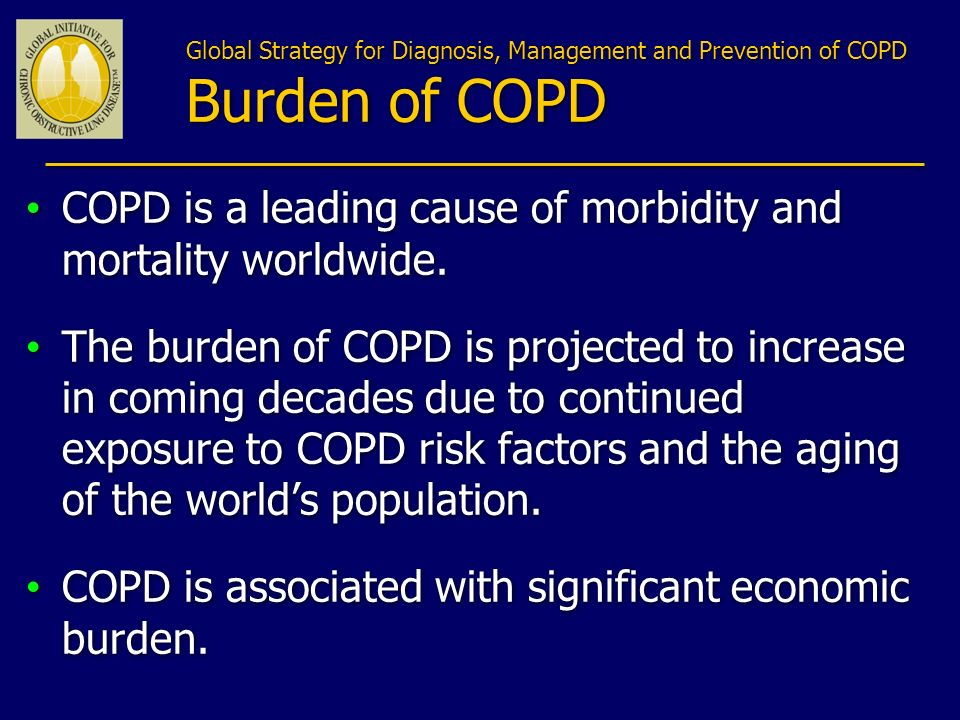 COPD is a leading cause of morbidity and mortality worldwide.