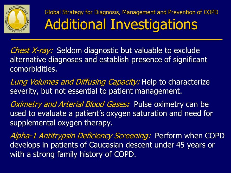 Global Strategy for Diagnosis, Management and Prevention of COPD Additional Investigations