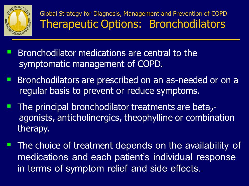 Global Strategy for Diagnosis, Management and Prevention of COPD Therapeutic Options: Bronchodilators