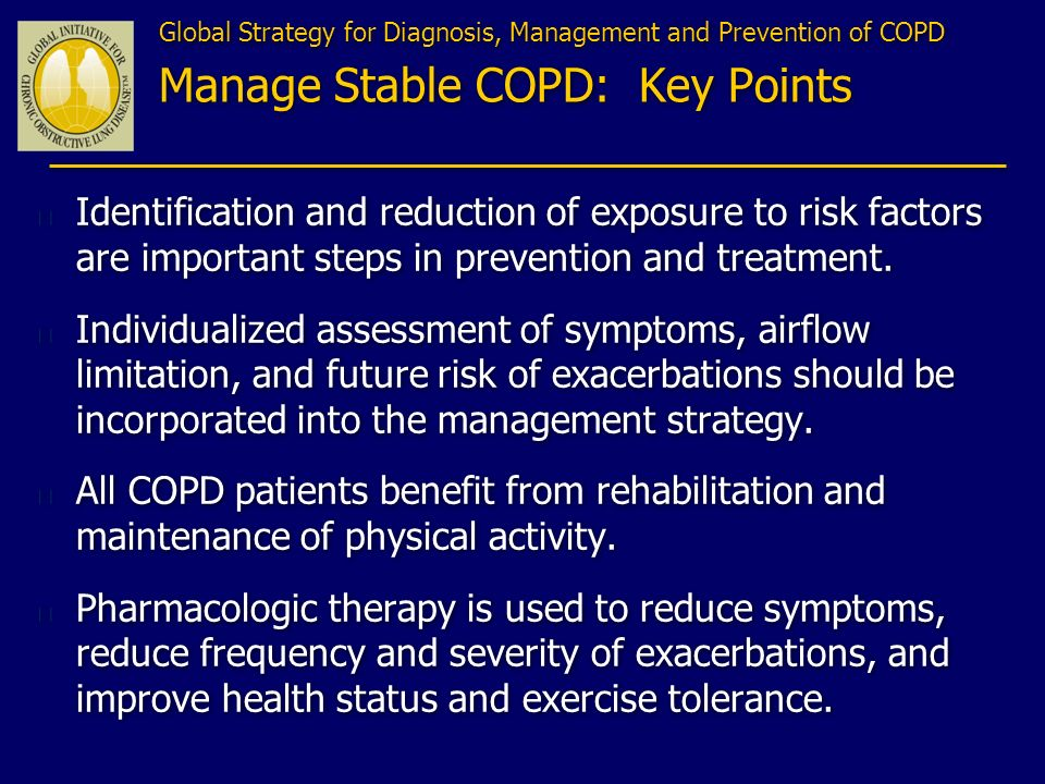 Global Strategy for Diagnosis, Management and Prevention of COPD Manage Stable COPD: Key Points