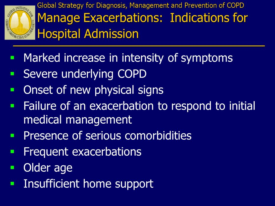 Marked increase in intensity of symptoms Severe underlying COPD