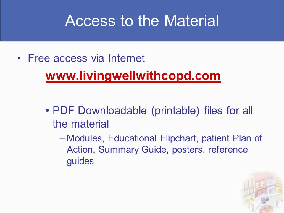 Access to the Material www.livingwellwithcopd.com